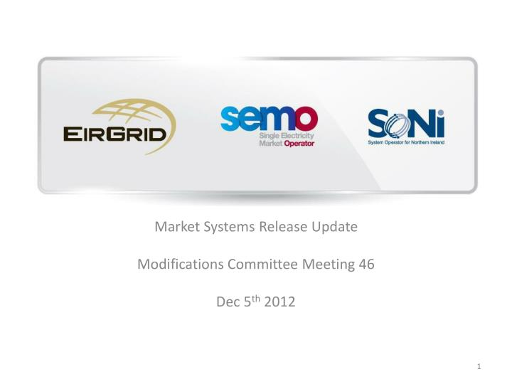market systems release update modifications committee meeting 46 dec 5 th 2012 n.