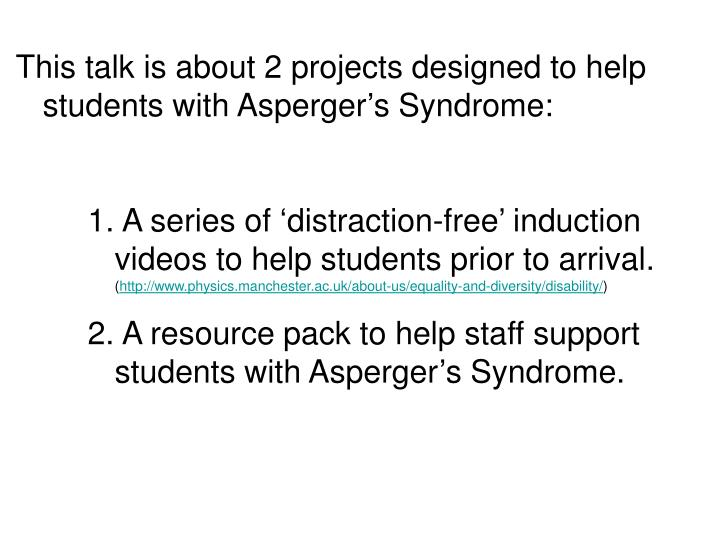 This talk is about 2 projects designed to help students with Asperger's Syndrome: