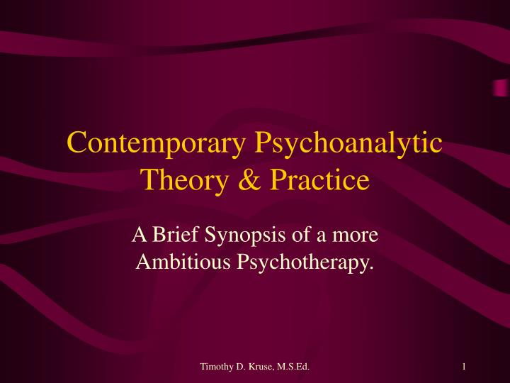 Contemporary psychoanalytic theory practice