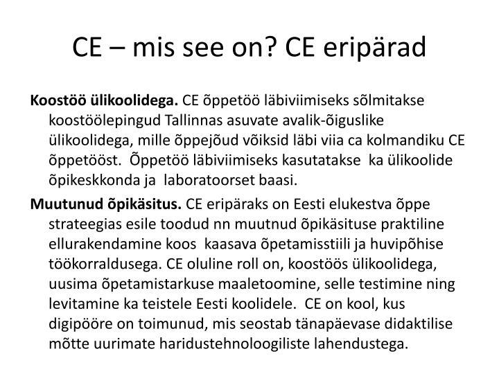 CE – mis see on? CE eripärad
