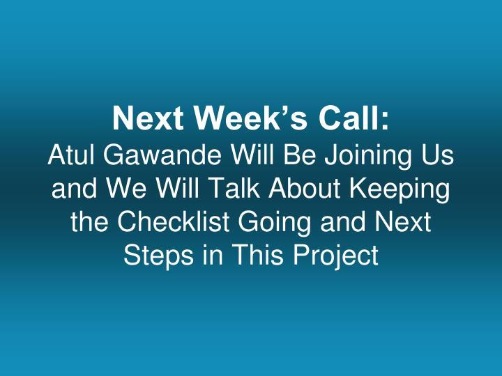Next Week's Call: