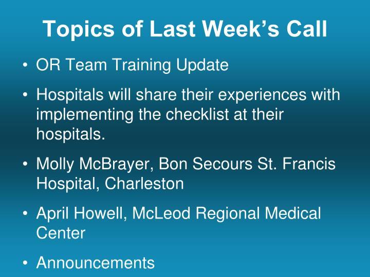Topics of last week s call