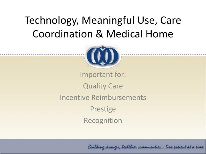 Technology, Meaningful Use, Care Coordination & Medical Home