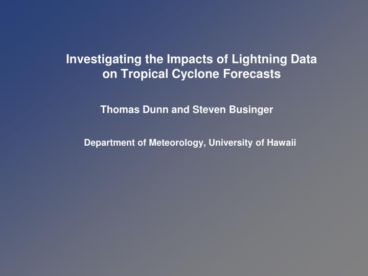 investigating the impacts of lightning data on tropical cyclone forecasts n.