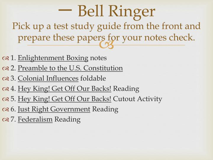 bell ringer pick up a test study guide from the front and prepare these papers for your notes check n.