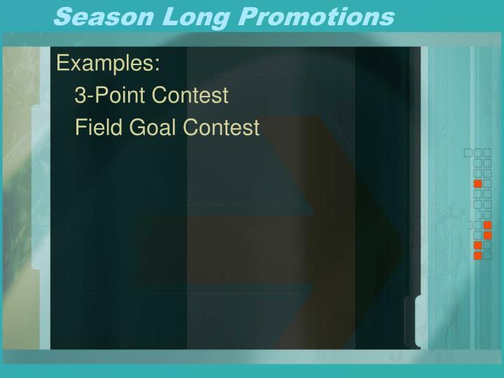 Season Long Promotions