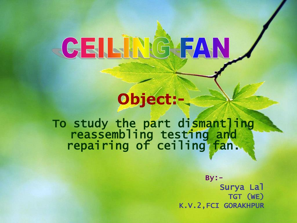 Ppt To Study The Part Dismantling Reassembling Testing And Ceiling Fan Wiring Diagram 1 Electrical Circuitry Pinterest Repairing Of By Surya Lal Powerpoint Presentation Id6103324