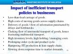 impact of inefficient transport policies to businesses