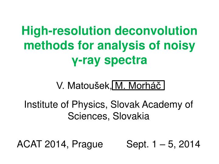 high resolution deconvolution methods for analysis of noisy ray spectra n.