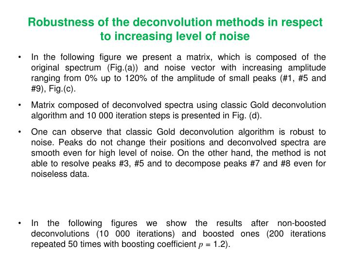 Robustness of the deconvolution methods in respect to increasing level of noise