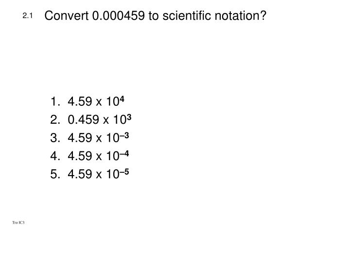 Convert 0 000459 to scientific notation