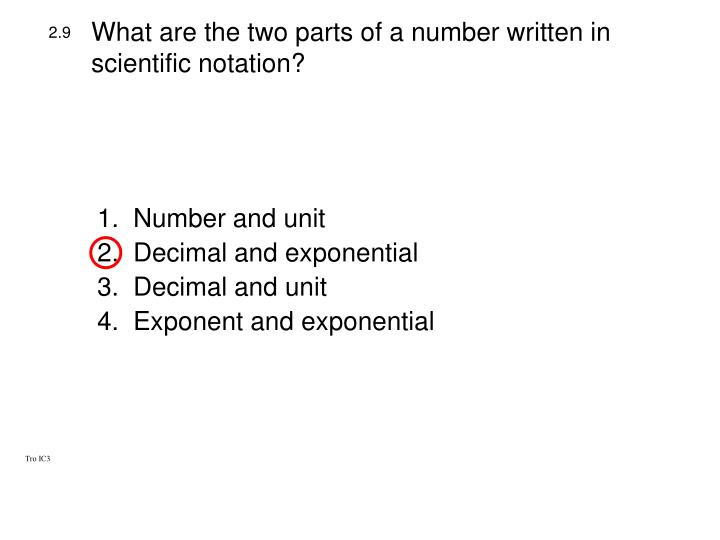 What are the two parts of a number written in scientific notation?