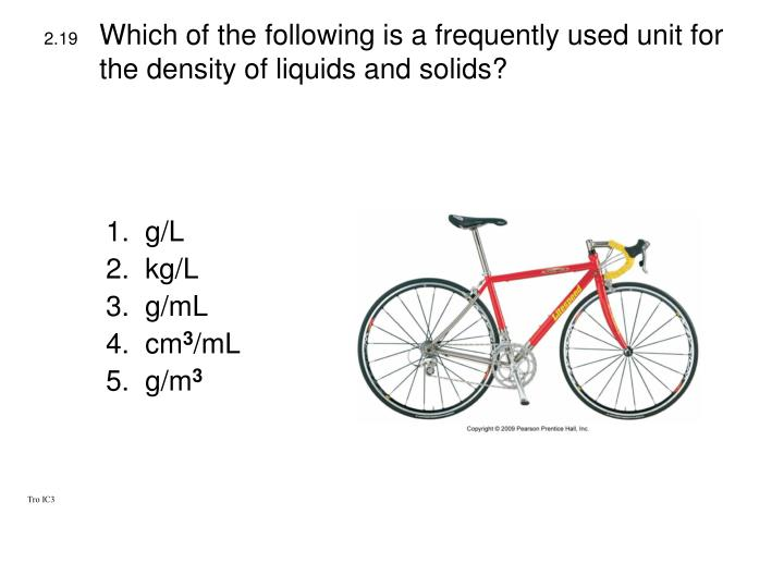 Which of the following is a frequently used unit for the density of liquids and solids?