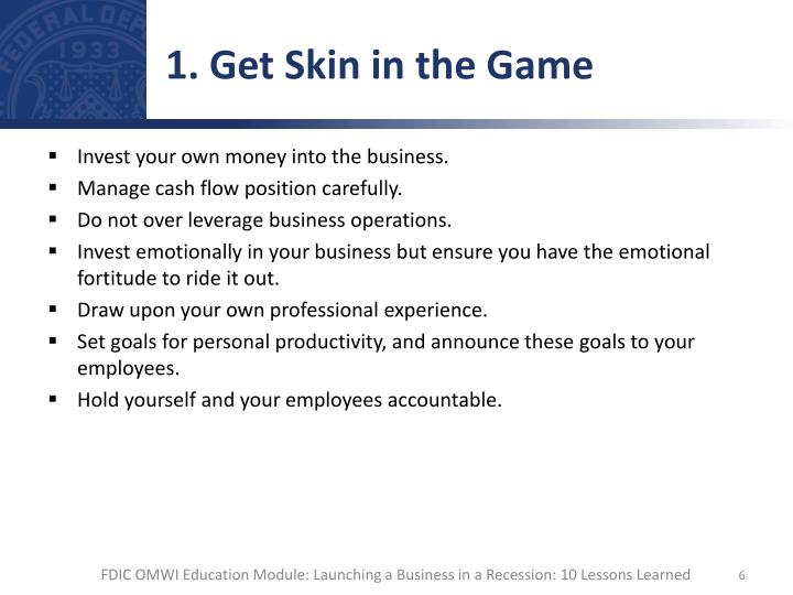 1. Get Skin in the Game