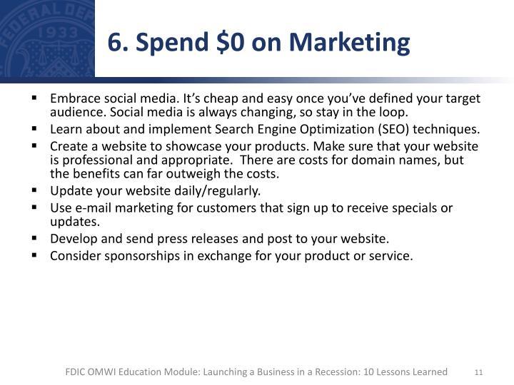 6. Spend $0 on Marketing