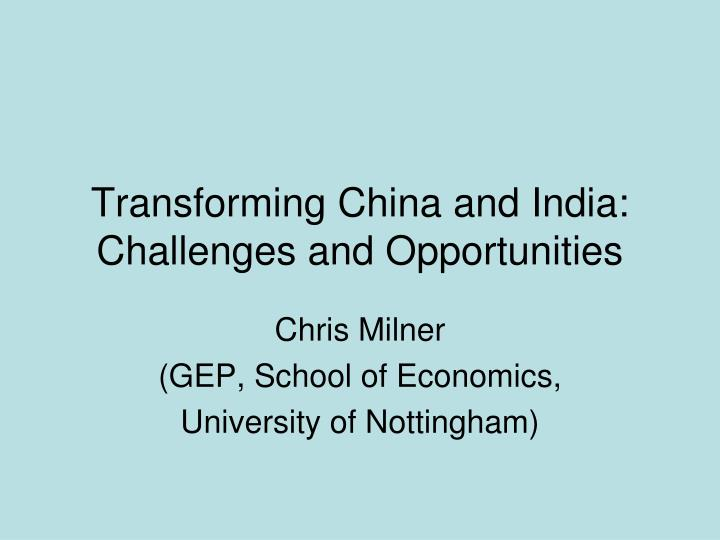 Transforming china and india challenges and opportunities