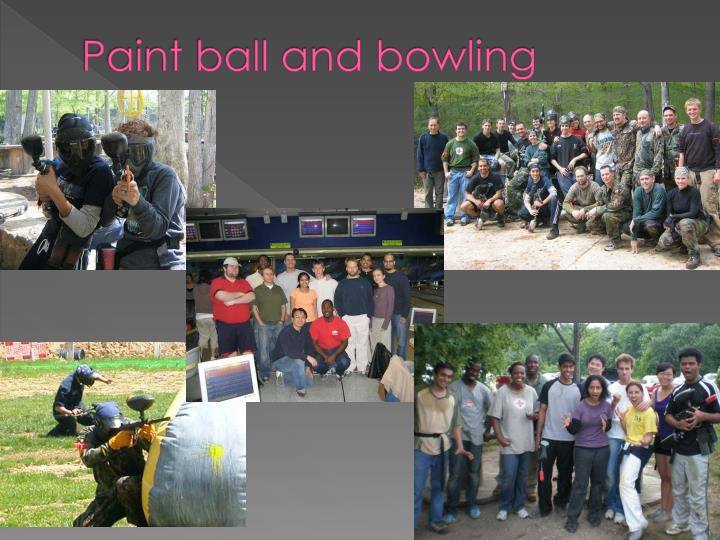 Paint ball and bowling