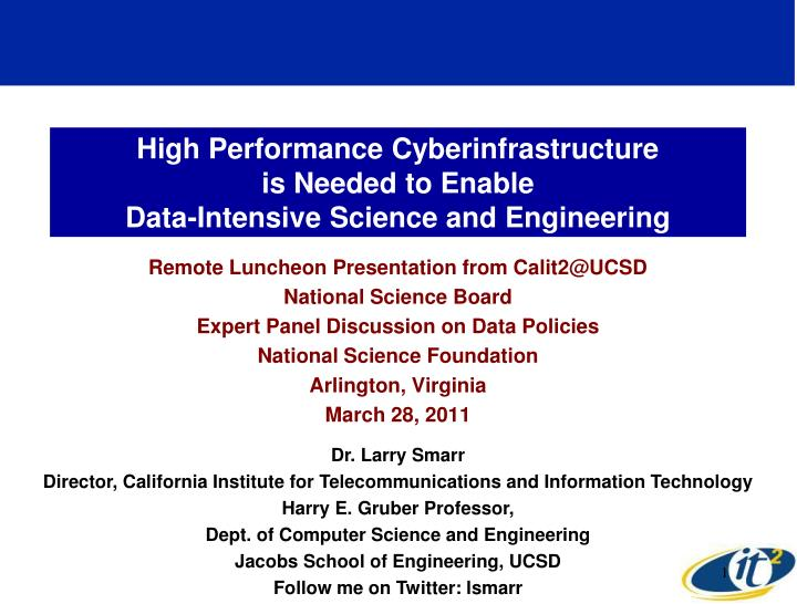 High performance cyberinfrastructure is needed to enable data intensive science and engineering