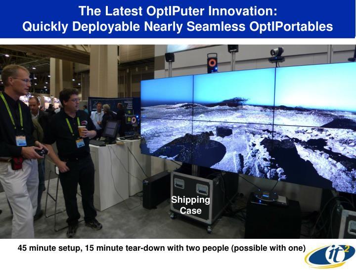 The Latest OptIPuter Innovation: