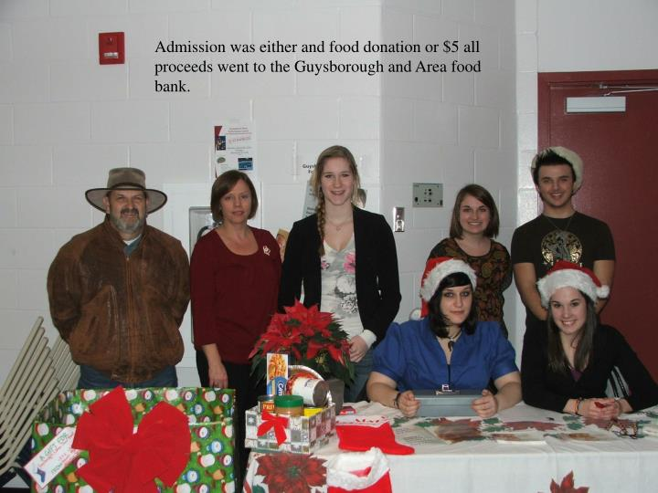 Admission was either and food donation or $5 all proceeds went to the Guysborough and Area food bank.