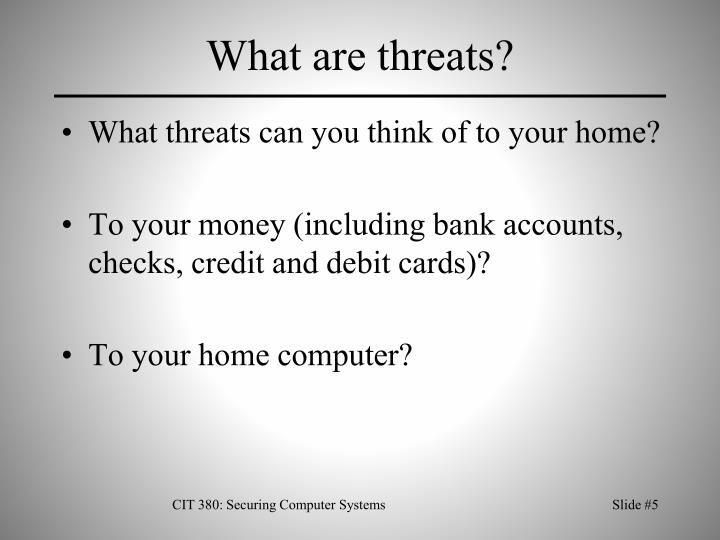 What are threats?