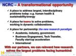 ncrc a transformational opportunity