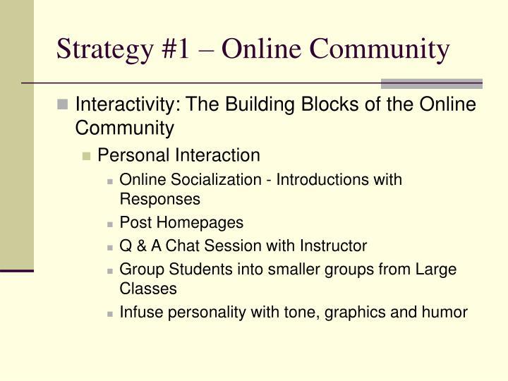 Strategy #1 – Online Community