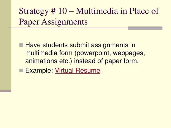 Strategy # 10 – Multimedia in Place of Paper Assignments