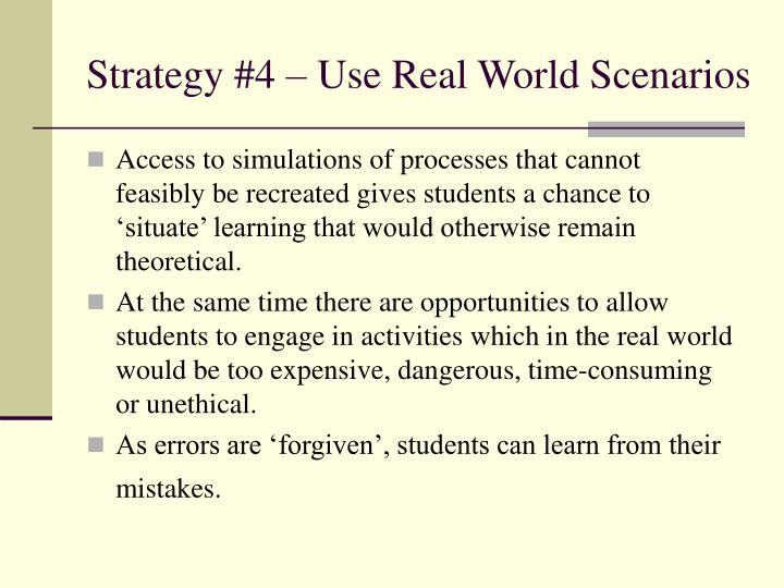 Strategy #4 – Use Real World Scenarios