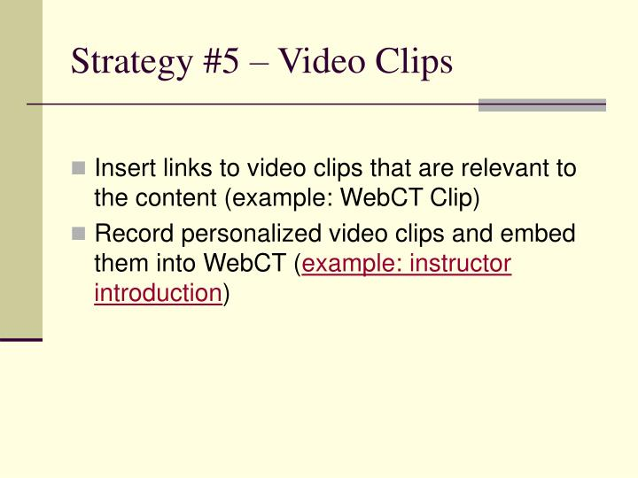 Strategy #5 – Video Clips