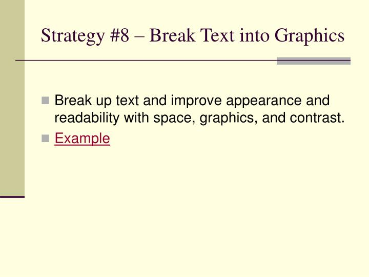 Strategy #8 – Break Text into Graphics