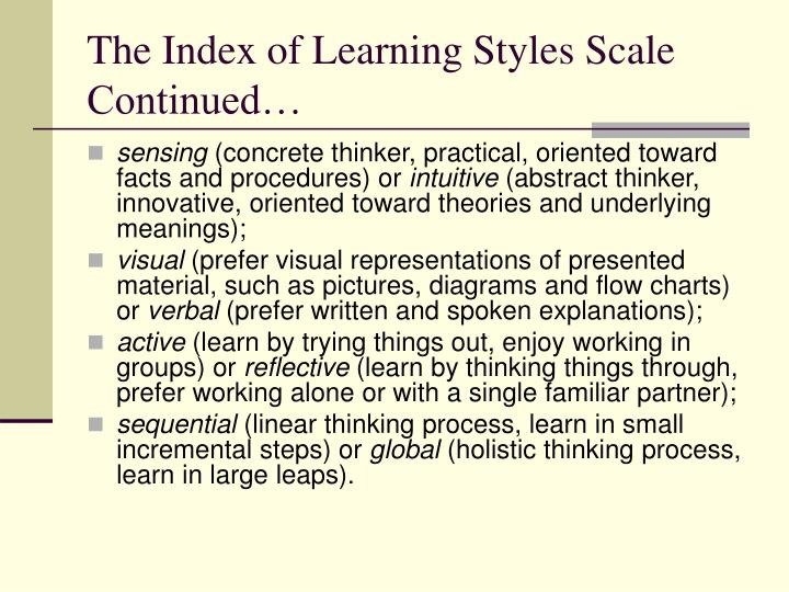 The Index of Learning Styles Scale Continued…