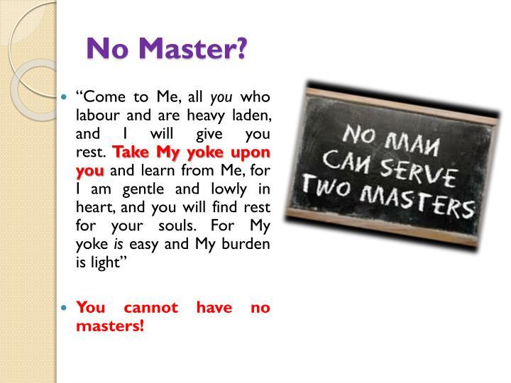 No Master?