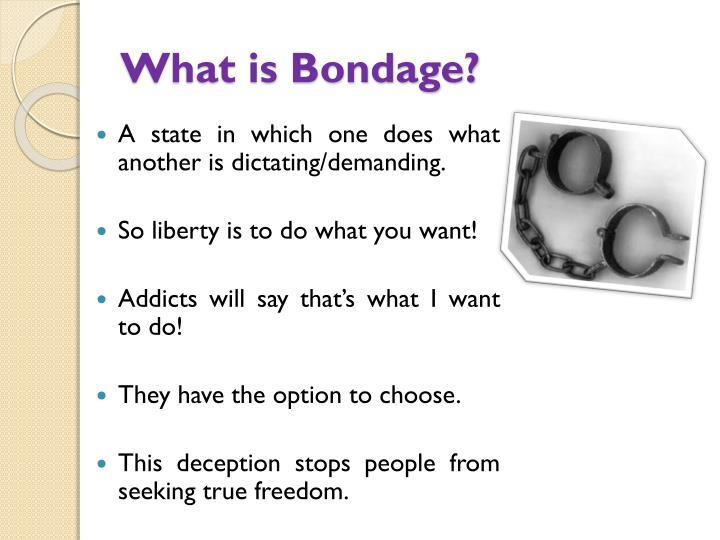 What is Bondage?