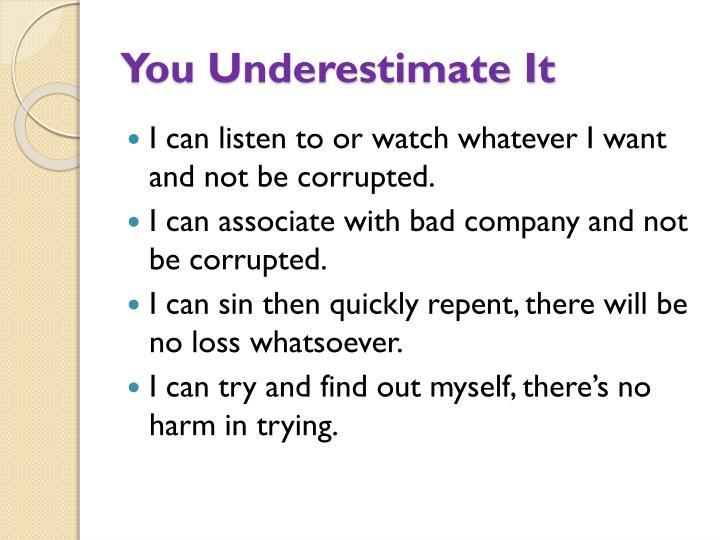You Underestimate It