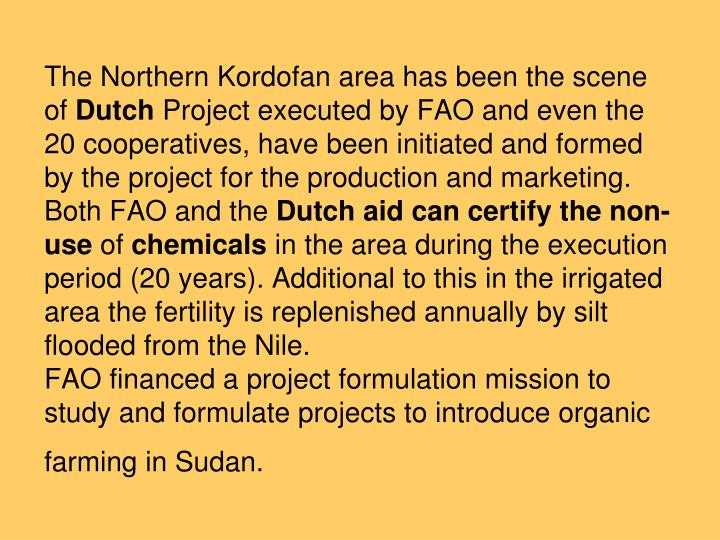 The Northern Kordofan area has been the scene of