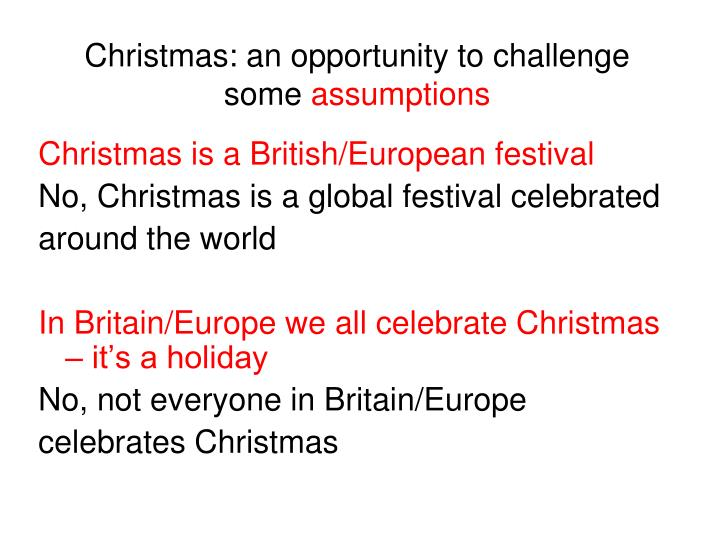 Christmas: an opportunity to challenge some