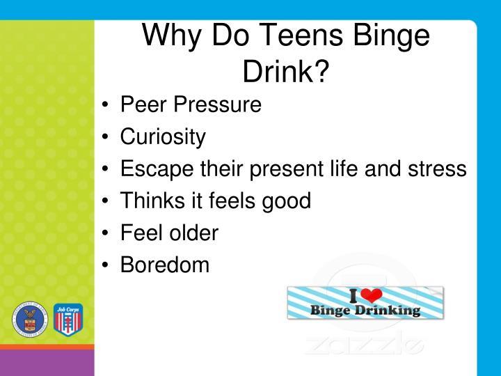 Why Do Teens Binge Drink?