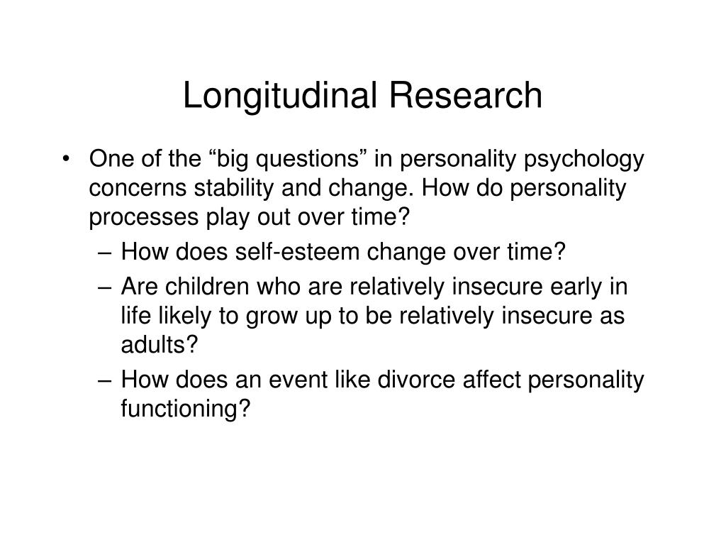 PPT - Longitudinal Research methods in personality
