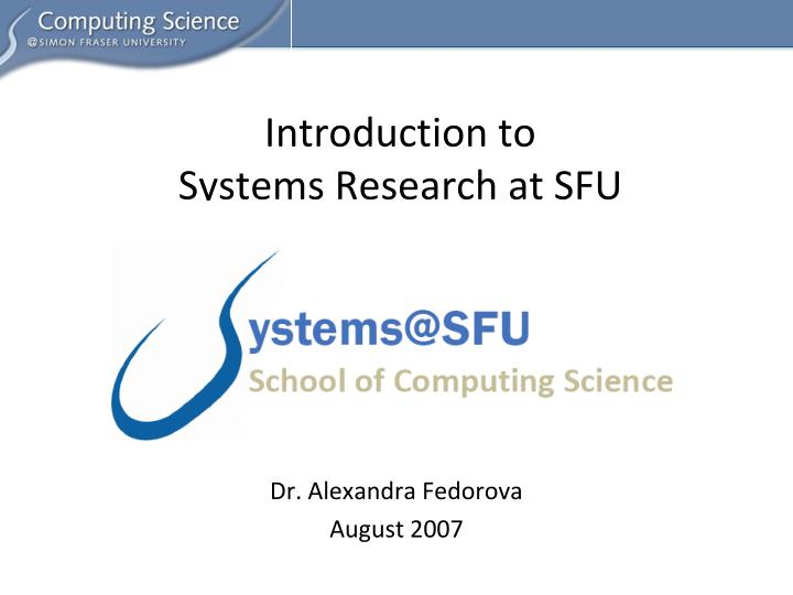 introduction to systems research at sfu n.