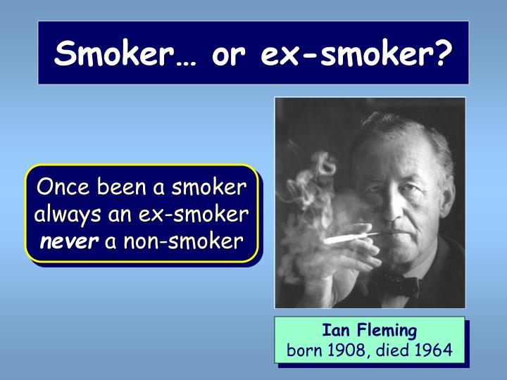 Smoker… or ex-smoker?