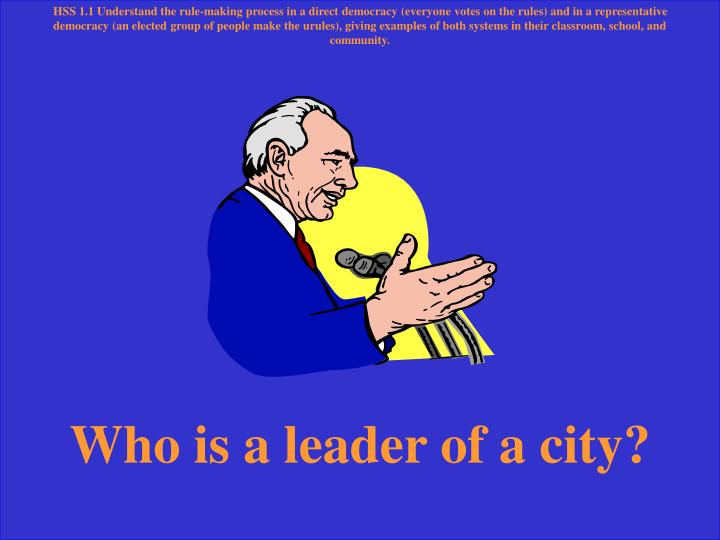 Who is a leader of a city?