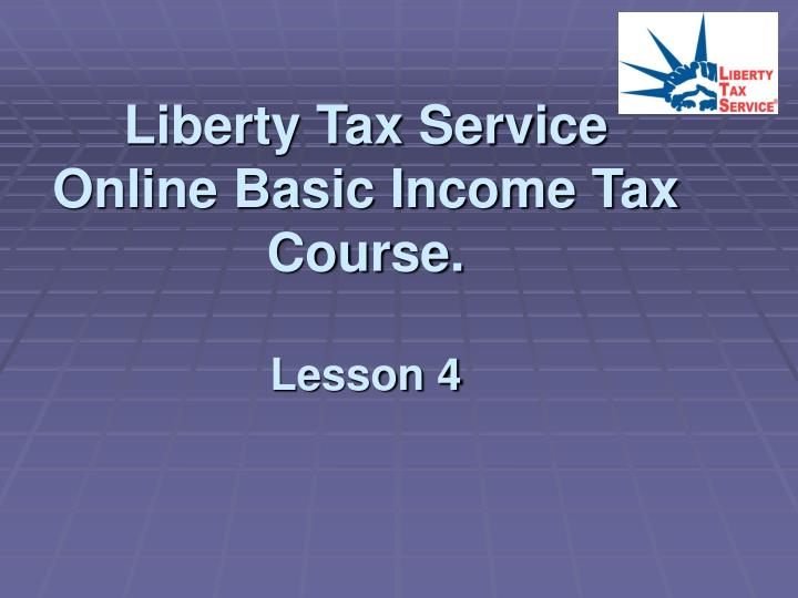 liberty tax service online basic income tax course lesson 4 n.