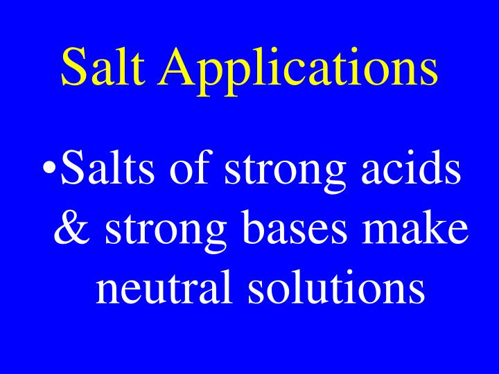 Salt Applications