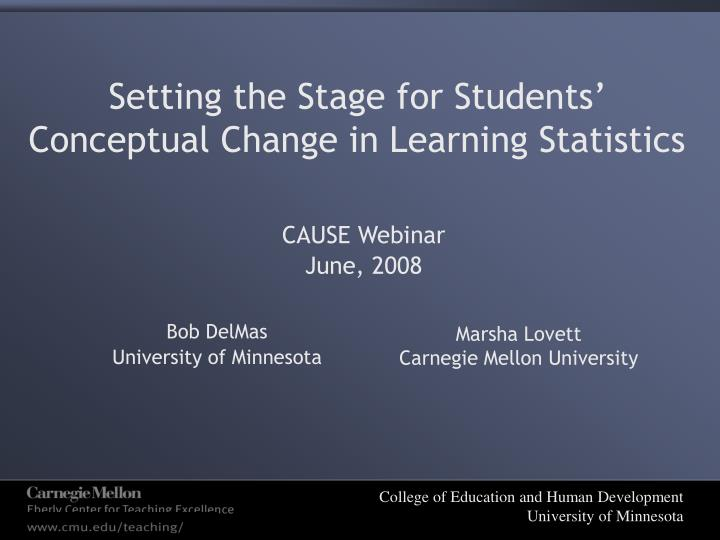 Setting the stage for students conceptual change in learning statistics