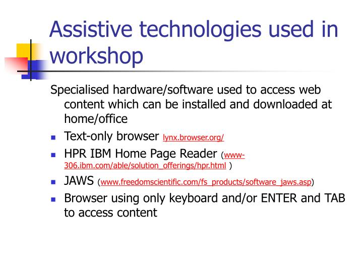 Assistive technologies used in workshop