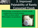 3 improved palatability of rarely consumed foods