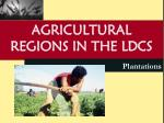 agricultural regions in the ldcs3