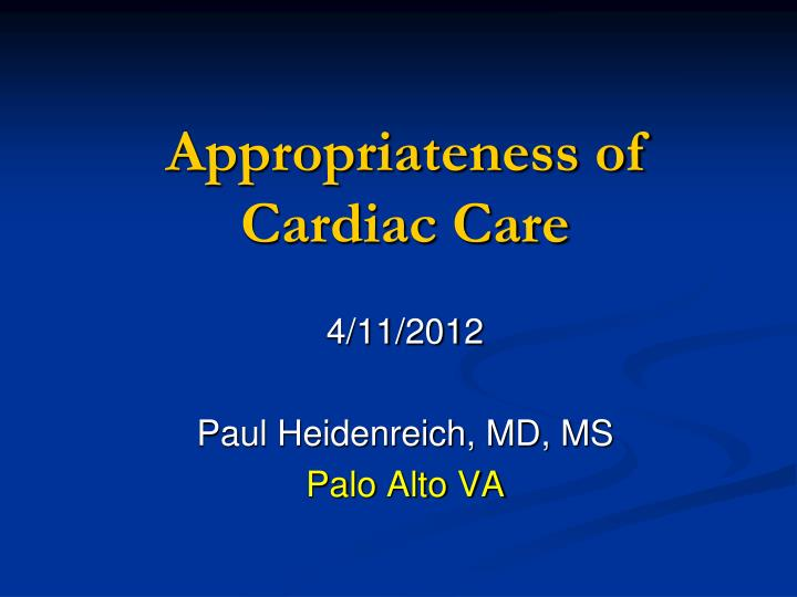 Appropriateness of cardiac care