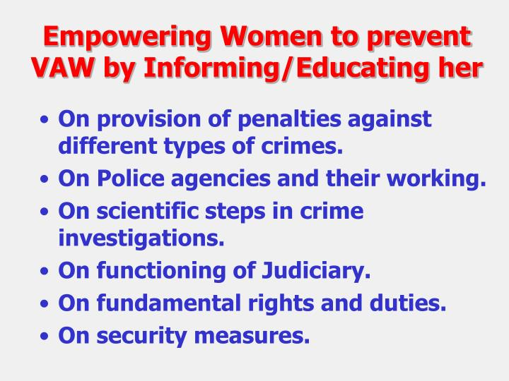 Empowering Women to prevent VAW by Informing/Educating her